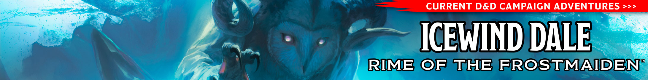 Current D&D Campaign Adventures - Icewind Dale: Rime of the Frostmaiden